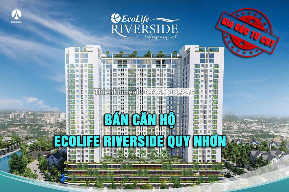 DỰ ÁN ECOLIFE RIVERSIDE - Căn hộ chung cư chuẩn xanh quốc tế EDGE đầu tiên tại Quy Nhơn